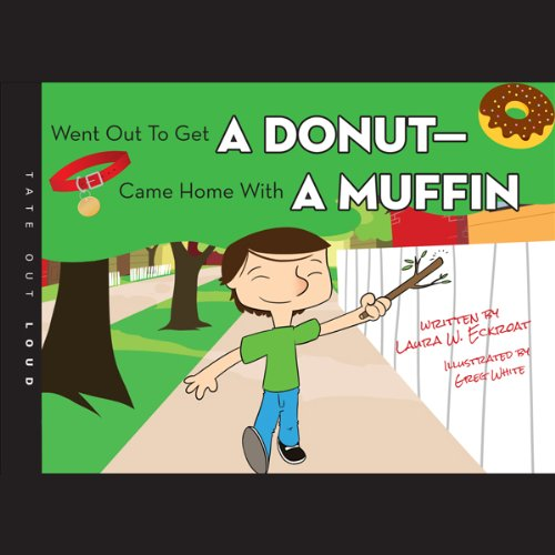 Went Out to Get a Donut - Came Home with a Muffin audiobook cover art