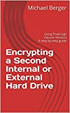 Encrypting a Second Internal or External Hard Drive: Using TrueCrypt (Secure Version) A step-by-step guide