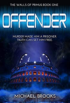 Offender (The Walls of Primus Book 1) by [Michael Brooks]