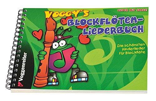 Voggy's Blockflöten-Liederbuch: Die schönsten Kinderlieder für die Blockflöte. Lieder mit Spaß!