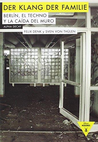Der Klang der Familie, Berlín, el Techno y la Caída del Muro,Colección Héroes Modernos