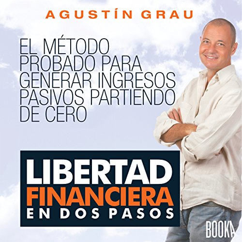 Libertad Financiera En Dos Pasos [Financial Freedom in Two Steps] audiobook cover art