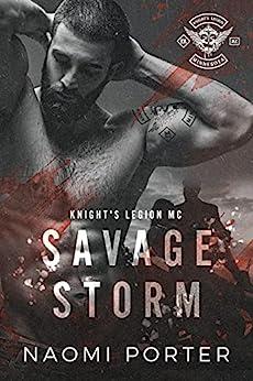 Savage Storm (Knight's Legion MC Book 1) by [Naomi Porter]