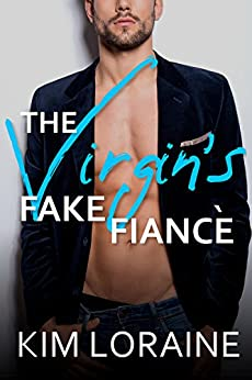 The Virgin's Fake Fiance (The Virgins Book 1) by [Kim Loraine]
