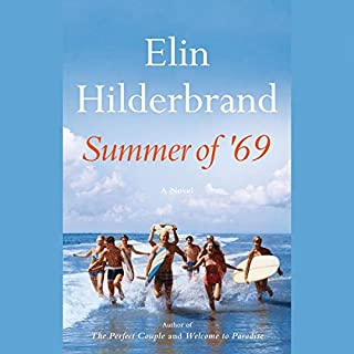 Summer of '69                   Written by:                                                                                                                                 Elin Hilderbrand                               Narrated by:                                                                                                                                 Erin Bennett                      Length: 12 hrs and 6 mins     Not rated yet     Overall 0.0