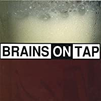 Brains on Tap