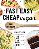 Fast Easy Cheap Vegan: 101