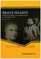 Brave Hearts: Pickthall and Philby: Two English Muslims in a Changing World