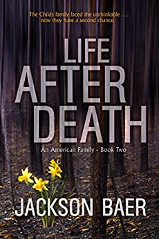 Life after Death: A Gripping Contemporary Suspense Drama (An American Family Book 2) by [Jackson Baer, Mike Robinson]
