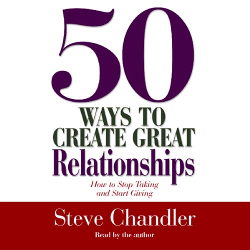 50 Ways to Create Great Relationships audiobook cover art