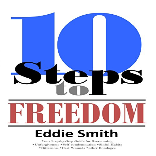 10 Steps to Freedom: Are You Saved, but Not Free? audiobook cover art