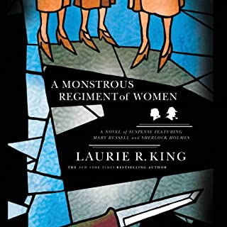 A Monstrous Regiment of Women: A Novel of Suspense Featuring Mary Russell and Sherlock Holmes     The Mary Russell Series, Book 2              Written by:                                                                                                                                 Laurie R. King                               Narrated by:                                                                                                                                 Jenny Sterlin                      Length: 11 hrs and 43 mins     6 ratings     Overall 4.3