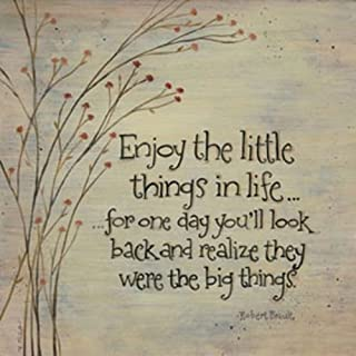 Enjoy The Little Things in Life by Karen Tribett 12