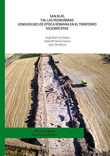 San Blas. Las Pedroñeras (Cuenca). Longhouses de época romana en el territorio segobricense.