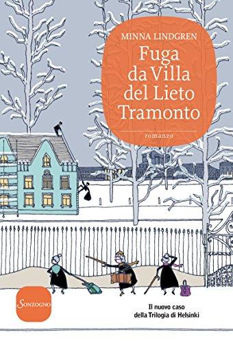 Fuga da Villa del Lieto Tramonto (Trilogia di Helsinki Vol. 2)