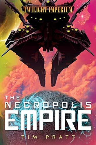 The Necropolis Empire: A Twilight Imperium Novel (English Edition)