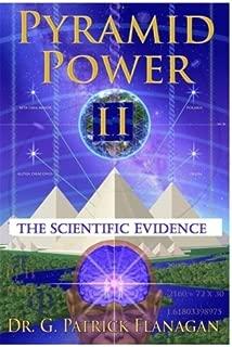 Pyramid Power II: The Scientific Evidence (The Flanagan Revelations) (Volume 4)