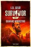 GRAHAMS WIDERSTAND (Survivor 3): postapokalyptischer Roman