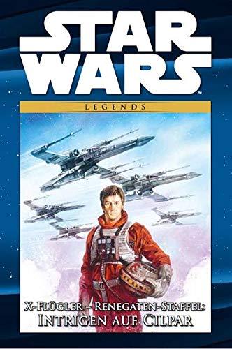 Star Wars Comic-Kollektion: Bd. 78: X-Flügler - Renegaten-Staffel: Intrigen auf Cilpar