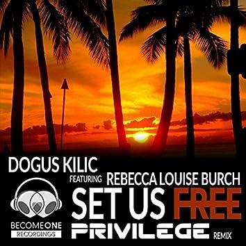 Set Us Free (Privilege Remix)