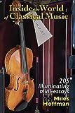 Inside the World of Classical Music: 205 Illuminating Mini-Essays (1)