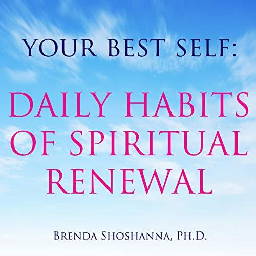 Your Best Self: Daily Habits of Spiritual Renewal audiobook cover art