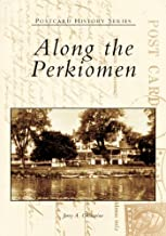 Along  the  Perkiomen   (PA)   (Postcard  History  Series)