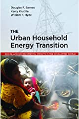 The Urban Household Energy Transition: Social and Environmental Impacts in the Developing World (Resources for the Future S) Kindle Edition