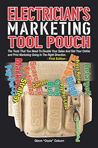 Electrician's Marketing Tool Pouch: Double Your Sales by Getting Your Online and Print Marketing Right