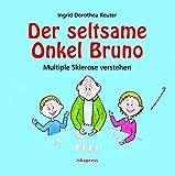 Der seltsame Onkel Bruno: Multiple Sklerose verstehen