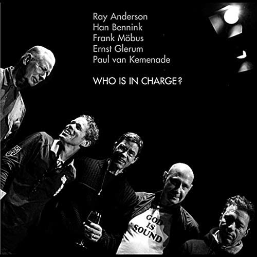 Paul Van Kemenade, Ray Anderson, Han Bennink, Frank Möbus & Ernst Glerum