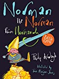 Ardagh, Philip - Norman the Norman from Normandy (Illustrated by Tom Morgan Jones)