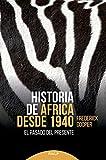 Historia de Africa Desde 1940: El pasado del presente