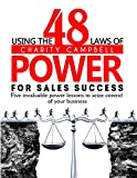 Using The 48 Laws of Power for Sales Success: Five Invaluable Power Lessons to Seize Control of Your Business