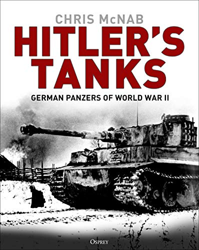 Hitler's Tanks: German Panzers of World War II (English Edition)