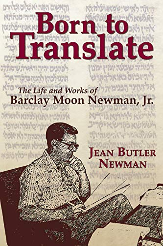 Born to Translate The Life and Works of Barclay Moon Newman, Jr.