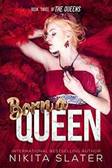Born a Queen (The Queens Book 3) by [Nikita Slater]