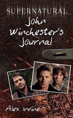 Alex Irvine: Supernatural : John Winchester's Journal (Hardcover); 2009 Edition