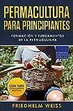 Permacultura para principiantes: Formación y fundamentos de la permacultura