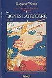 Les lignes Latécoère, 1918-1927 /Les Pionniers de l'Aviation commerciale / Hydravions / Toulouse / Photos, cartes et tableaux