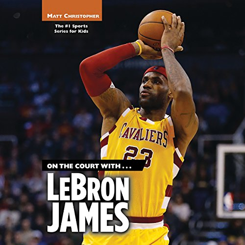 On the Court with...LeBron James audiobook cover art