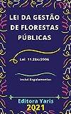 Lei da Gestão de Florestas Públicas – Lei 11.284/2006: Atualizada - 2021 (Portuguese Edition)