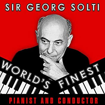 World's Finest Pianist and Conductor