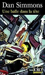 Une balle dans la tête - Une enquête de Joe Kurtz de Dan Simmons