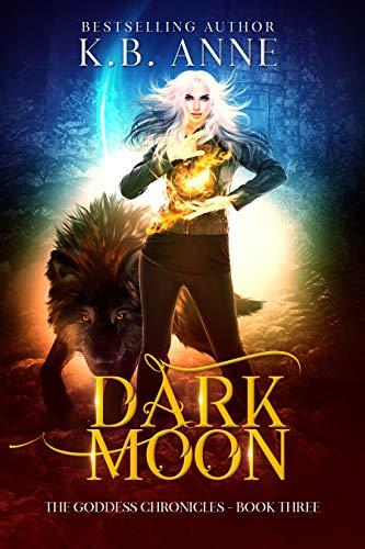 Dark Moon (The Goddess Chronicles Book 3)