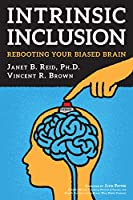 Intrinsic Inclusion: Rebooting Your Biased Brain