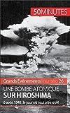 Une bombe atomique sur Hiroshima - 6 août 1945, le jour où tout a basculé (Grands Événements t. 26) - Format Kindle - 3,99 €
