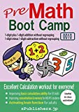 Pre Math Boot Camp E 0010-007  1-digit plus 1-digit addition without regrouping + 1-digit minus 1-digit subtraction without regrouping Pre Math Boot Camp E-007 Book 10  English Edition