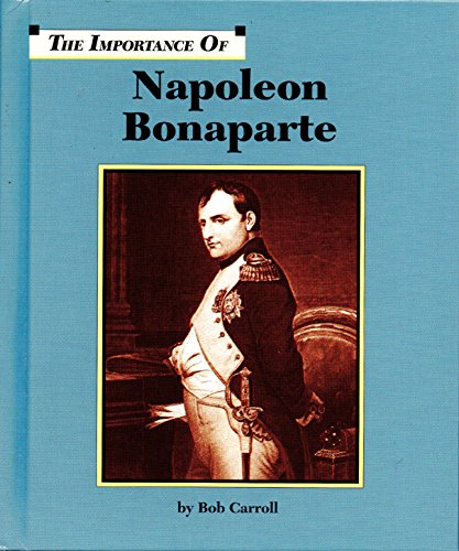 Napoleon Bonaparte (Importance of)