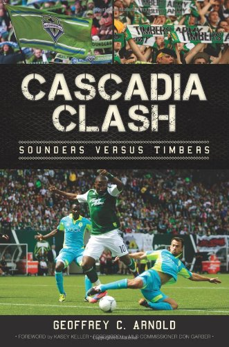 Cascadia Clash:: Sounders versus Timbers (Sports)